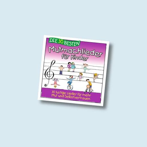 Die 30 Besten, Mutmachlieder für Kinder