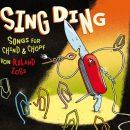 Sing Ding Songs für Chind & Chöpf von Roland Zoss